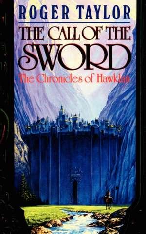 The Call of the Sword de Roger Taylor