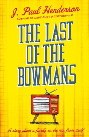 The Last Of The Bowmans de J. Paul Henderson