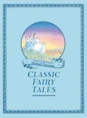 Michael Foreman's Classic Fairy Tales imagine