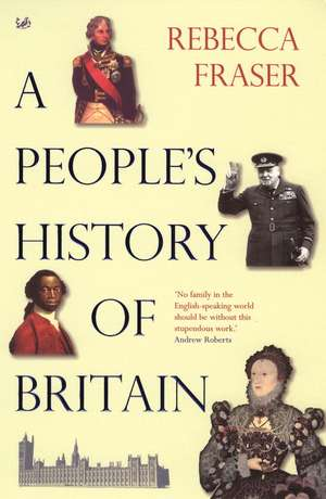 A People's History Of Britain de Rebecca Fraser