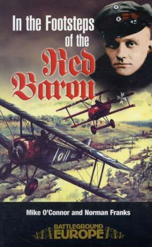 In the Footsteps of the Red Baron de Mike O'Connor