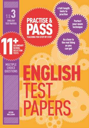 Practise & Pass 11+ Level Three: English Practice Test Papers de Peter Williams