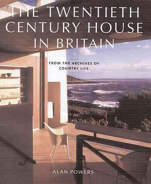 TWENTIETH CENTURY HOUSES IN BRITAIN de Alan Powers