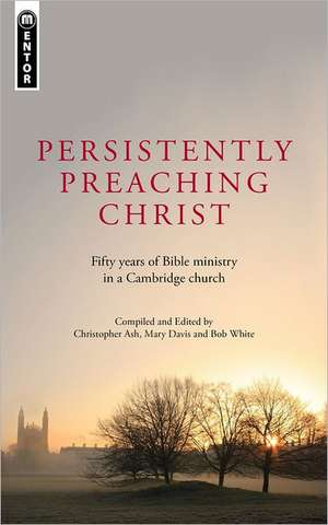 Persistently Preaching Christ de Mary Davis