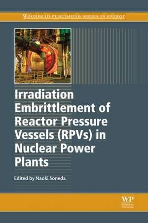 Irradiation Embrittlement of Reactor Pressure Vessels (RPVs) in Nuclear Power Plants de Naoki Soneda