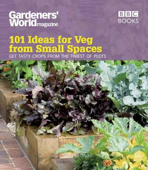 Gardeners' World: 101 Ideas for Veg from Small Spaces imagine