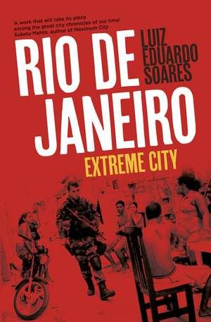 Rio de Janeiro: Extreme City de Luiz Eduardo Soares