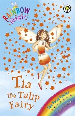 Rainbow Magic: Tia The Tulip Fairy de Daisy Meadows