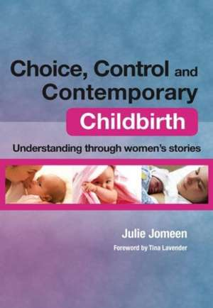 Choice, Control and Contemporary Childbirth