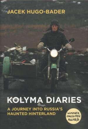 Kolyma Diaries de Jacek Hugo-Bader