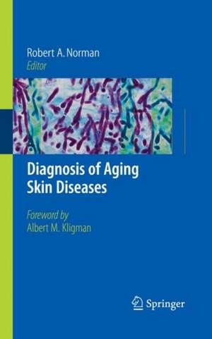 Diagnosis of Aging Skin Diseases de A.M. Kligman