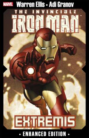 Invincible Iron Man, The: Extremis: Enhanced Edition de Warren Ellis