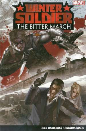 Winter Soldier: The Bitter March de Rick Remender