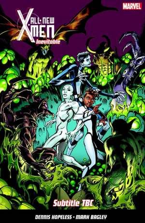 All-new X-men Inevitable Vol. 3 de Dennis Hopeless