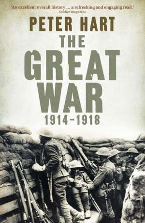 The Great War: 1914-1918 de Peter Hart