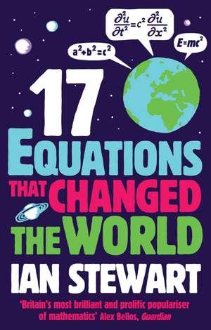 Seventeen Equations that Changed the World de Professor Ian Stewart