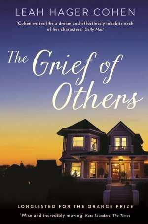The Grief of Others de Leah Cohen