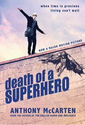 Death of a Superhero de Anthony McCarten