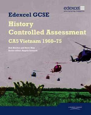 Edexcel GCSE History: CA5 Vietnam 1960-75 Controlled Assessment Student book