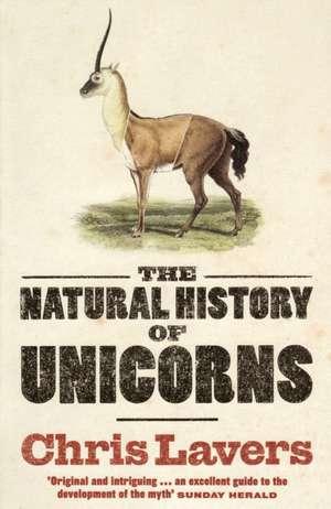 Natural History of Unicorns de Chris Lavers