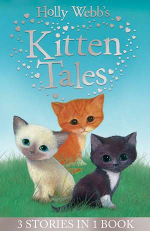 Holly Webb's Kitten Tales