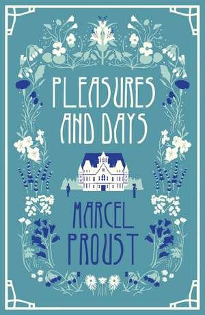 Pleasures and Days de Marcel Proust
