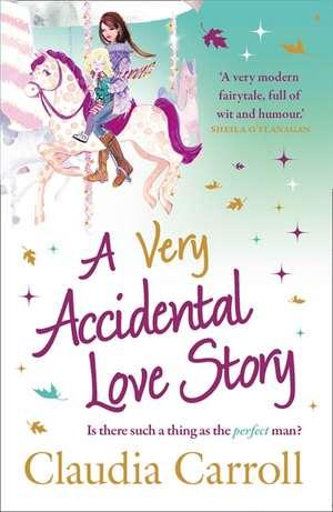 A Very Accidental Love Story de Claudia Carroll