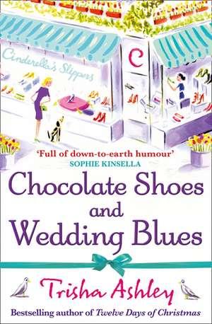 Chocolate Shoes and Wedding Blues de Trisha Ashley