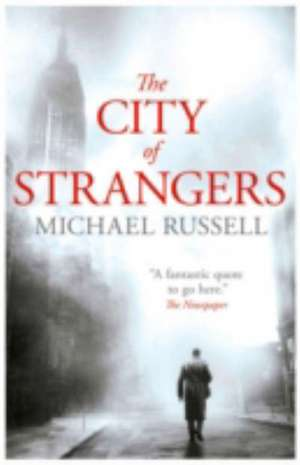 The City of Strangers de Michael Russell