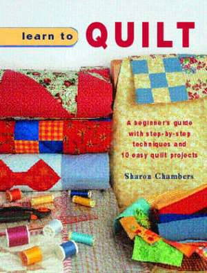 Learn to Quilt de Sharon Chambers