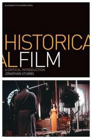 Historical Film: A Critical Introduction de Jonathan Stubbs