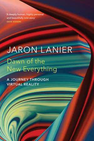 Dawn of the New Everything de Jaron Lanier