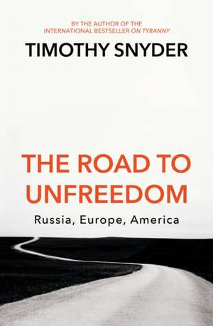 The Road to Unfreedom de Timothy Snyder