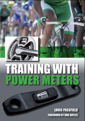 Training with Power Meters de Louis Passfield