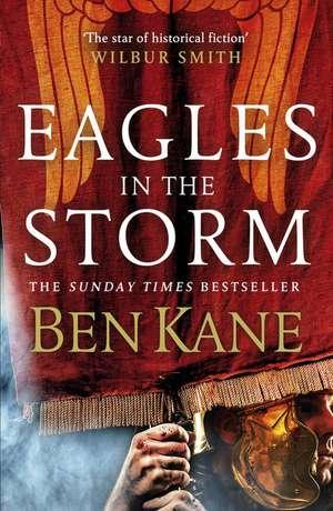 Eagles in the Storm de Ben Kane