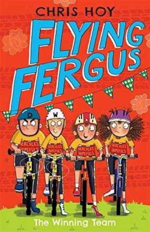 Flying Fergus 5: The Winning Team de Chris Hoy