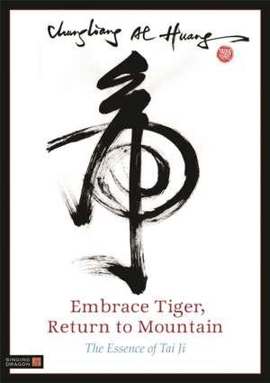 Embrace Tiger, Return to Mountain de Chungliang Al Huang
