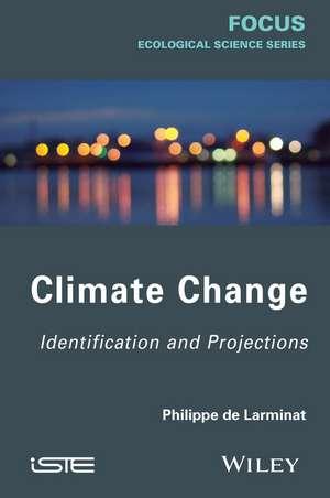 Climate Change: Identification and Projections de Philippe de Larminat