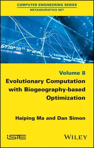 Evolutionary Computation with Biogeography–based Optimization de Haiping Ma