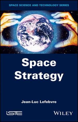 Space Strategy de Jean–Luc Lefebvre
