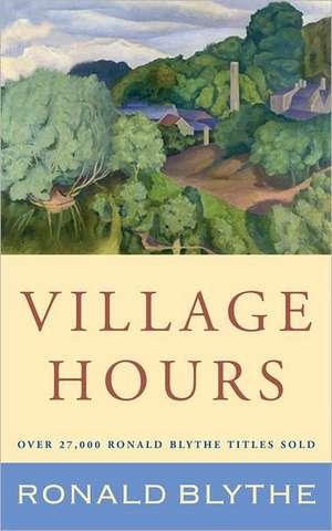 Village Hours de Ronald Blythe