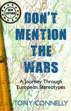 Don't Mention the Wars de Tony Connelly