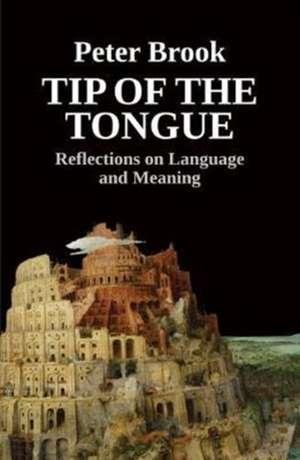 Tip of the Tongue de Peter Brook