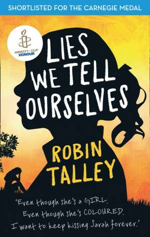 Lies We Tell Ourselves de Robin Talley