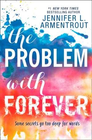 The Problem with Forever de Jennifer L. Armentrout