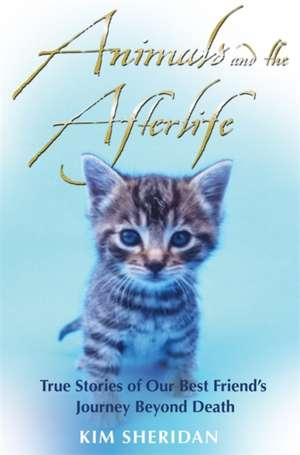 Animals and the Afterlife de Kim Sheridan
