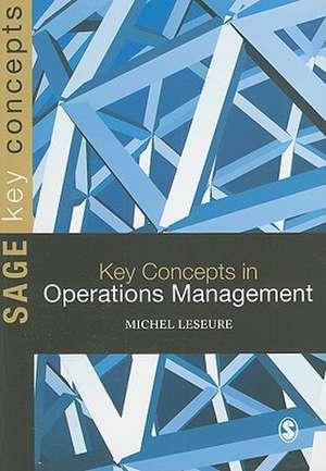 Key Concepts in Operations Management de Michel Leseure