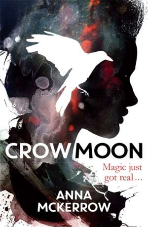 The Crow Moon Series: Crow Moon de Anna McKerrow