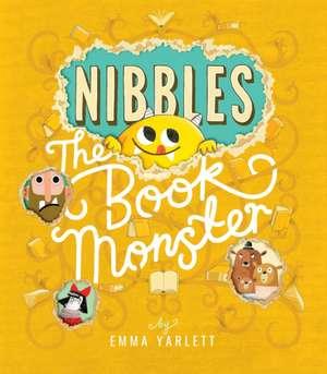 Nibbles: The Book Monster de Emma Yarlett