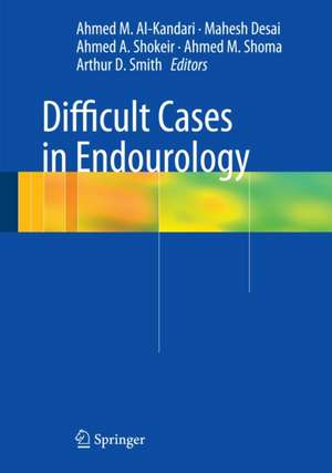 Difficult Cases in Endourology